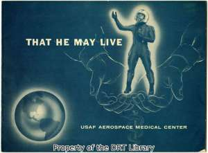 That He May Live: USAF Aerospace Medical Center