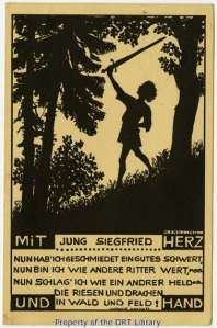 """This postcard, dated January 31, 1916, depicts """"young Siegfried with sword, with heart and hand,"""" stating: """"Now I have forged a good sword / Now I am worthy like other knights / Now I slay like any other hero / The giants and Dragons / In Forest and in Field!"""""""