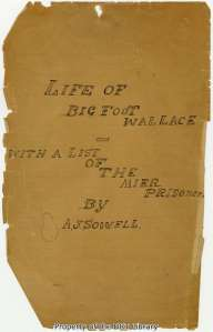 "The title page of the manuscript of Andrew Jackson Sowell's work ""Life of Big Foot Wallace."""